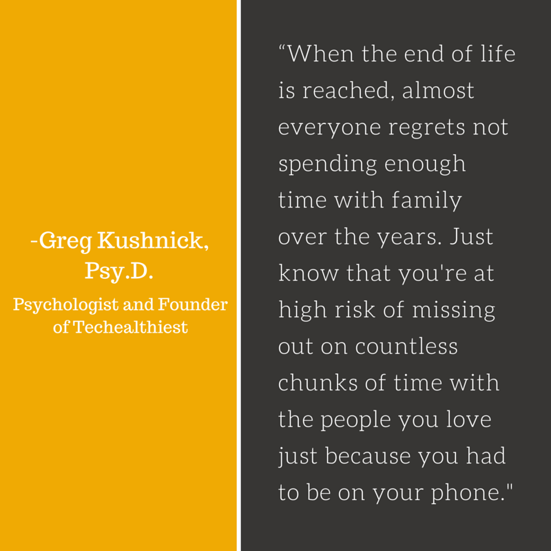 Greg Kushnick, Founder, Techealthiest, Missing out on life with phone